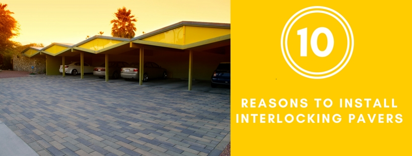Interlocking Pavers – 10 Reasons to Install Interlocking Pavers
